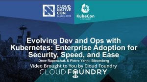 Embedded thumbnail for Evolving Dev and Ops with Kubernetes: Enterprise Adoption for Security, Speed, and Ease