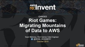 Embedded thumbnail for AWS re:Invent 2015 | (GAM303) Riot Games: Migrating Mountains of Big Data to AWS