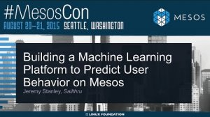 Embedded thumbnail for Building A Machine Learning System to Predict User Behavior on Mesos