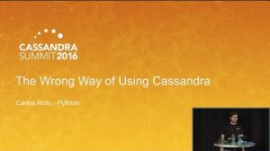 Embedded thumbnail for Tales From the Field: The Wrong Way of Using Cassandra (Carlos Rolo, Pythian) | C* Summit 2016