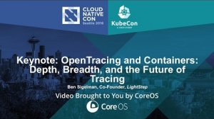 Embedded thumbnail for Keynote: OpenTracing and Containers: Depth, Breadth, and the Future of Tracing - Ben Sigelman