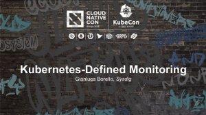 Embedded thumbnail for Kubernetes-Defined Monitoring [I] - Gianluca Borello, Sysdig