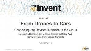 Embedded thumbnail for AWS re:Invent 2015 | (MBL203) Drones to Cars: Connecting the Devices in Motion to the Cloud