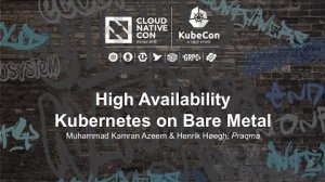 Embedded thumbnail for High Availability Kubernetes on Bare Metal [A] - Muhammad Kamran Azeem & Henrik Høegh, Praqma