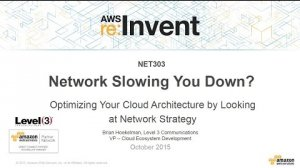 Embedded thumbnail for AWS re:Invent 2015 | (NET303) Optimize Your Architecture by Looking at Network Strategy