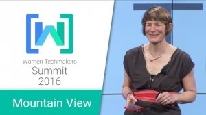 Embedded thumbnail for Women Techmakers Mountain View Summit 2016: On Bravery