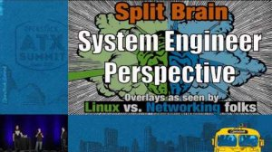 Embedded thumbnail for Split Brain Overlays as Seen by Linux Vs. Networking Folks