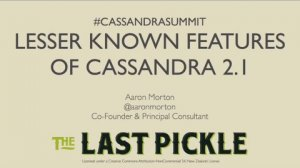 Embedded thumbnail for The Last Pickle: Lesser Known Features of Cassandra 2.0 and 2.1
