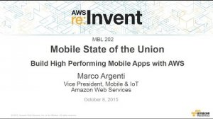 Embedded thumbnail for AWS re:Invent 2015 | (MBL202) Mobile State of the Union: Mobile Apps Powered by AWS