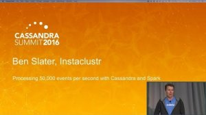 Embedded thumbnail for Processing 50k Events/second w Cassandra & Spark (Ben Slater, Instaclustr) | C* Summit 2016