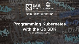 Embedded thumbnail for Programming Kubernetes with the Go SDK [I] - Aaron Schlesinger, Deis