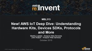 Embedded thumbnail for AWS re:Invent 2015   (MBL313) New! AWS IoT: Understanding Hardware Kits, SDKs, & Protocols