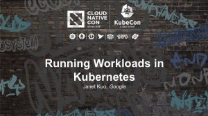 Embedded thumbnail for Running Workloads in Kubernetes [B] - Janet Kuo, Google