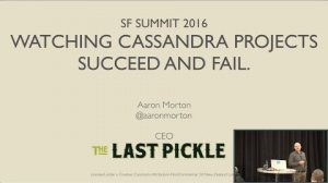 Embedded thumbnail for Watching Cassandra Projects Succeed and Fail (Aaron Morton, The Last Pickle) | C* Summit 2016