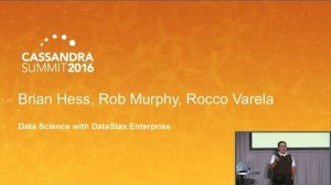 Embedded thumbnail for DataStax | Data Science with DataStax Enterprise (Brian Hess) | Cassandra Summit 2016