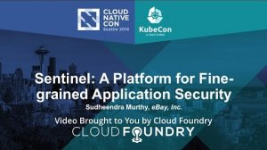 Embedded thumbnail for Sentinel: A Platform for Fine-grained Application Security by Sudheendra Murthy, eBay, Inc.