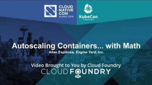 Embedded thumbnail for Autoscaling Containers... with Math by Allan Espinosa, Engine Yard, Inc.