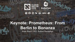 Embedded thumbnail for Keynote: Prometheus: From Berlin to Bonanza - Brian Brazil, CEO, Robust Perception