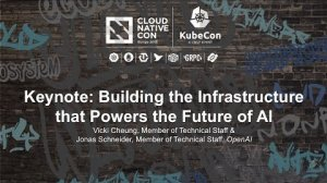 Embedded thumbnail for Keynote: Building the Infrastructure that Powers the Future of AI - Vicki Cheung & Jonas Schneider