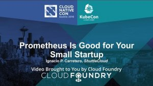 Embedded thumbnail for Prometheus Is Good for Your Small Startup by Ignacio P. Carretero, ShuttleCloud