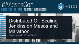 Embedded thumbnail for Distributed CI: Scaling Jenkins on Mesos and Marathon