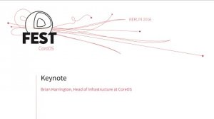 Embedded thumbnail for Keynote: Brian Harrington, Head of Infrastructure at CoreOS