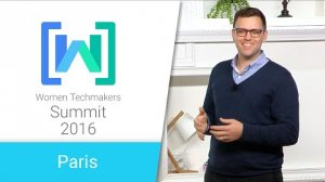 Embedded thumbnail for Women Techmakers Paris Summit 2016: Closing Remarks