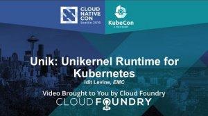 Embedded thumbnail for Unik: Unikernel Runtime for Kubernetes by Idit Levine, EMC
