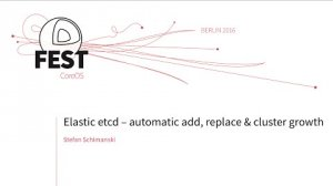 Embedded thumbnail for Elastic etcd – automatic add, replace and cluster growth