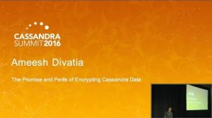 Embedded thumbnail for The Promise & Perils of Encrypting Cassandra Data (A. Divatia, Baffle) | C* Summit 2016