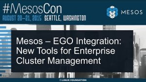 Embedded thumbnail for Mesos - EGO integration: new tools for enterprise cluster management