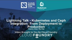 Embedded thumbnail for Lightning Talk - Kubernetes and Ceph Integration: From Deployment to Production by Huamin Chen