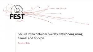 Embedded thumbnail for Secure Intercontainer overlay Networking using flannel and tincvpn