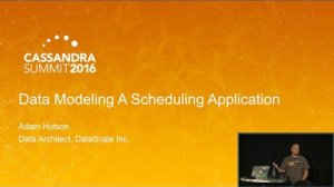Embedded thumbnail for Data Modeling a Scheduling App (Adam Hutson, DataScale) | Cassandra Summit 2016