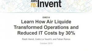Embedded thumbnail for AWS re:Invent 2015 | (ISM214) Air Liquide Transformed Operations & Reduced IT Costs by 30%