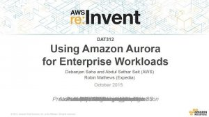 Embedded thumbnail for AWS re:Invent 2015 | (DAT312) Using Amazon Aurora for Enterprise Workloads