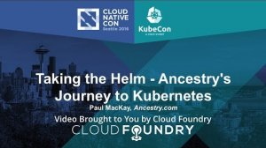 Embedded thumbnail for Taking the Helm - Ancestry's Journey to Kubernetes by Paul MacKay, Ancestry.com