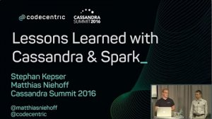 Embedded thumbnail for Lessons from Cassandra & Spark (Matthias Niehoff & Stephan Kepser, codecentric AG) | C* Summit 2016