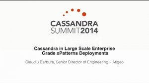 Embedded thumbnail for Atigeo: Cassandra in Large Scale Enterprise Grade xPatterns Deployments